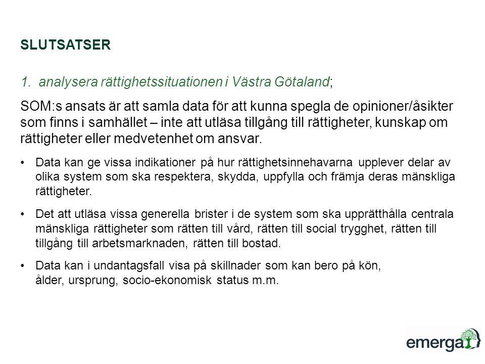 analysera rättighetssituationen i Västra Götaland;