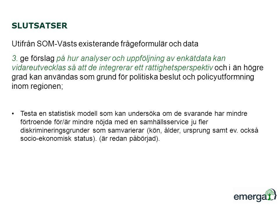 Utifrån SOM-Västs existerande frågeformulär och data