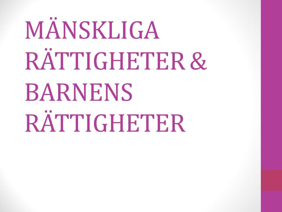 MÄNSKLIGA RÄTTIGHETER & BARNENS RÄTTIGHETER