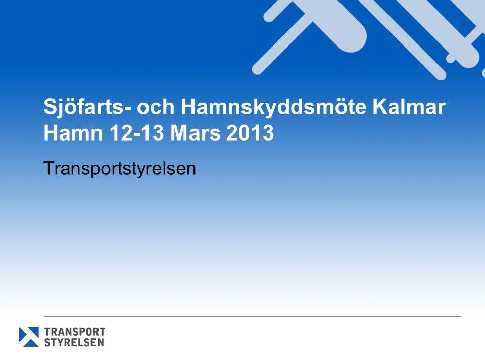 Sjöfarts- och Hamnskyddsmöte Kalmar Hamn 12-13 Mars 2013