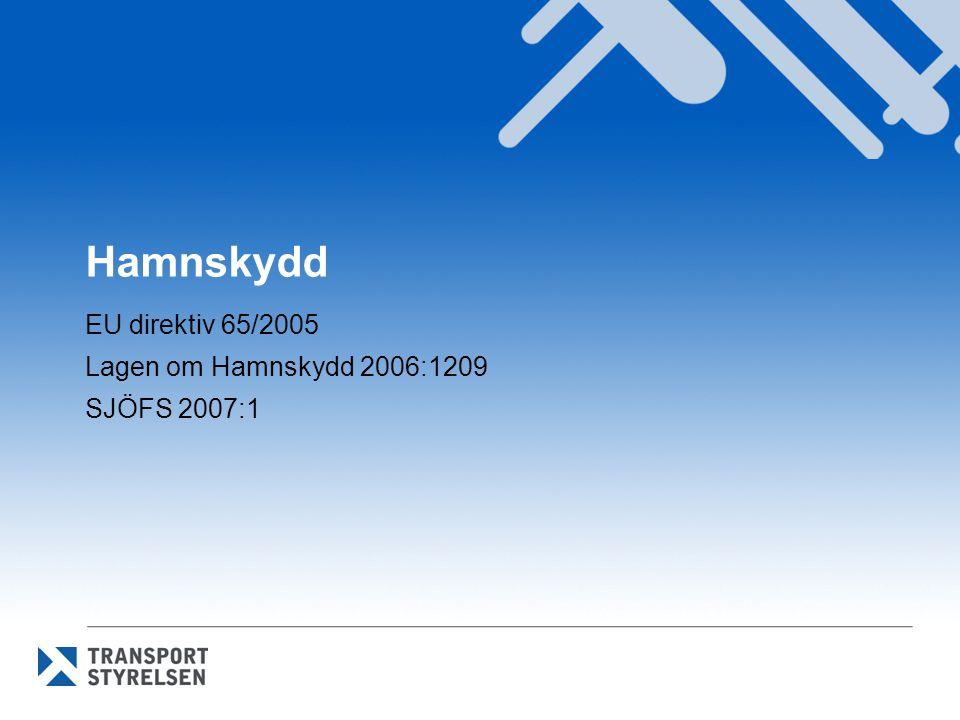 EU direktiv 65/2005 Lagen om Hamnskydd 2006:1209 SJÖFS 2007:1