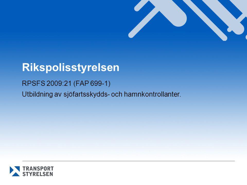 Rikspolisstyrelsen RPSFS 2009:21 (FAP 699-1)