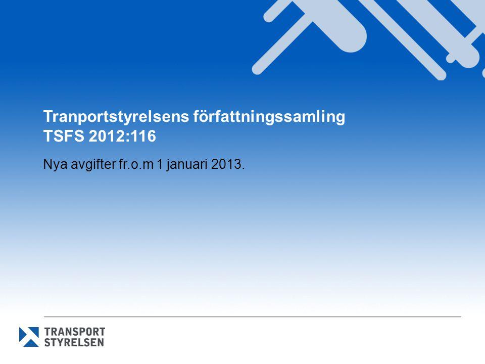 Tranportstyrelsens författningssamling TSFS 2012:116