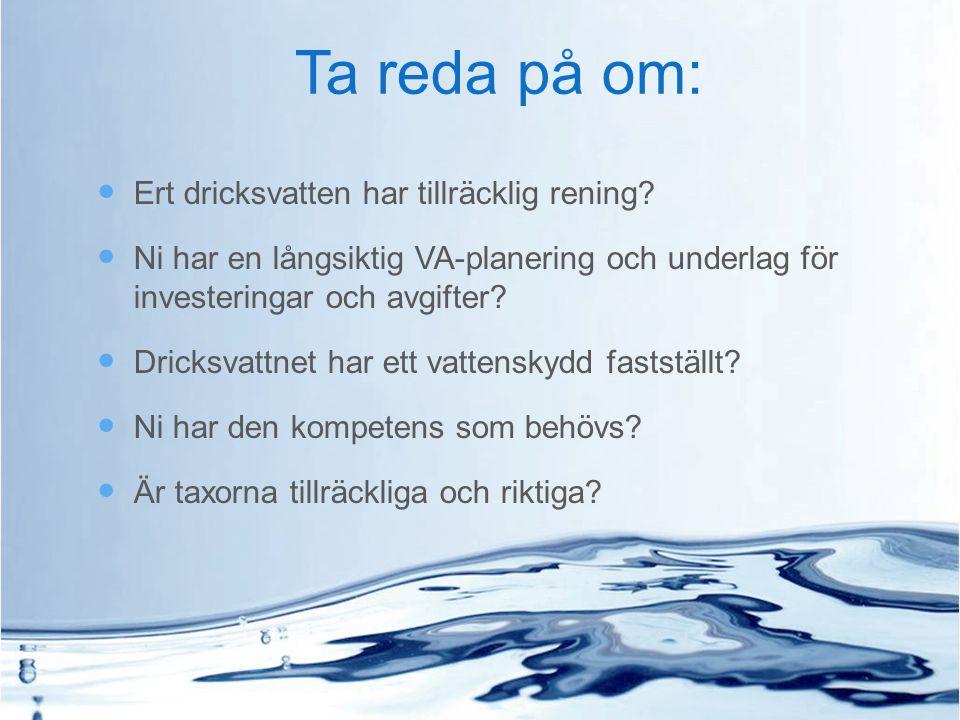 Ta reda på om: Ert dricksvatten har tillräcklig rening