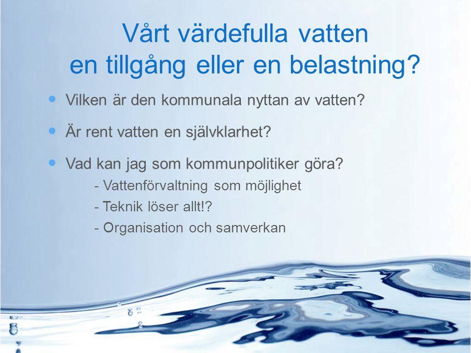 Vårt värdefulla vatten en tillgång eller en belastning
