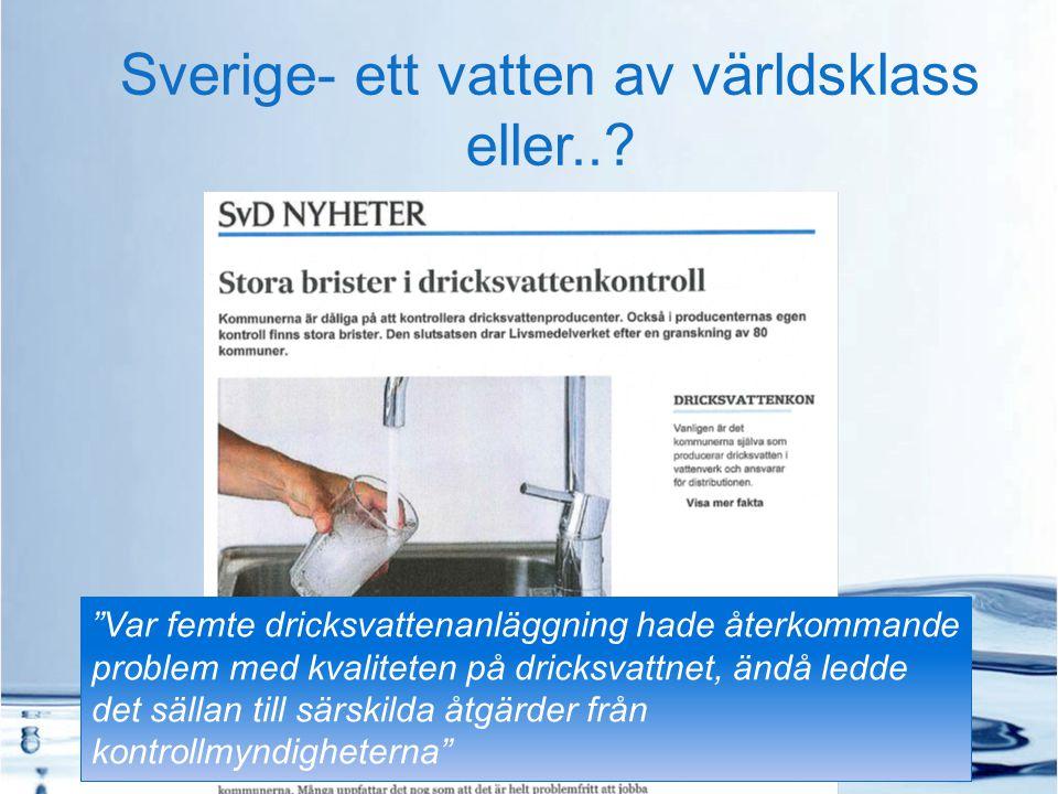 Sverige- ett vatten av världsklass eller..