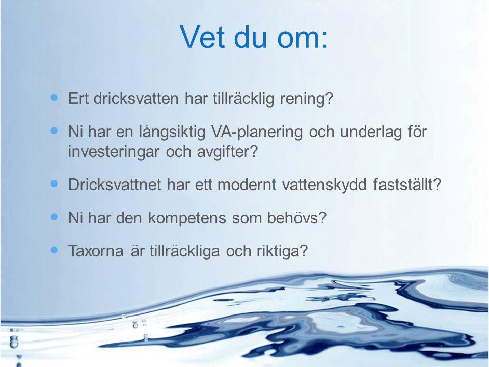 Vet du om: Ert dricksvatten har tillräcklig rening