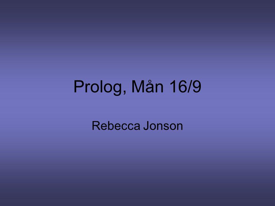 Prolog, Mån 16/9 Rebecca Jonson