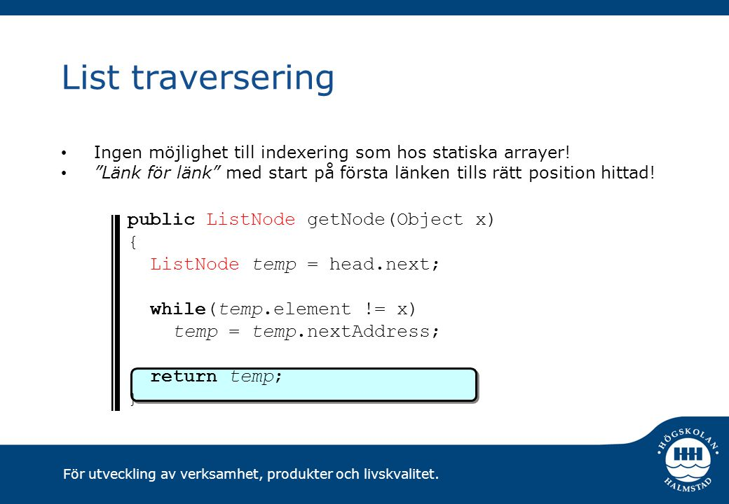List traversering public ListNode getNode(Object x) {