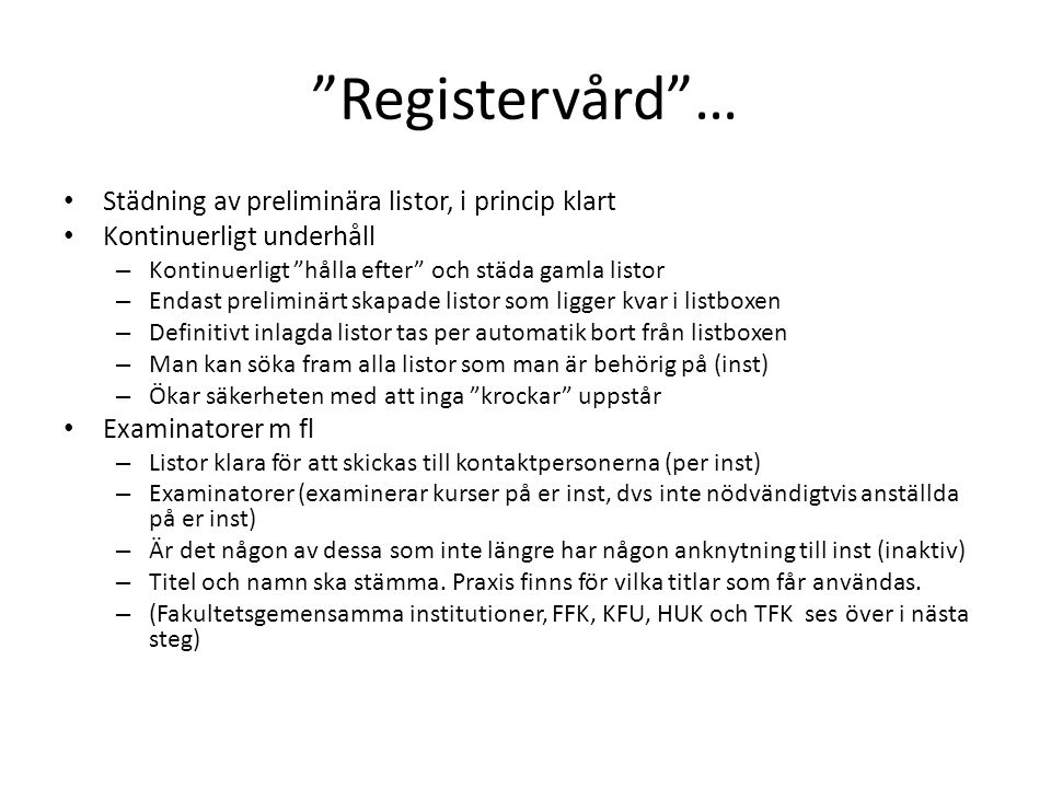 Registervård … Städning av preliminära listor, i princip klart