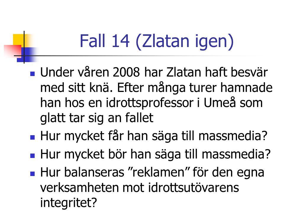 Fall 14 (Zlatan igen)