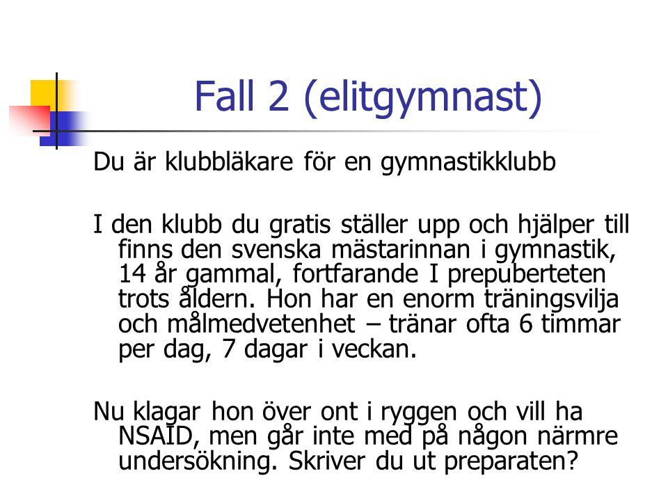 Fall 2 (elitgymnast) Du är klubbläkare för en gymnastikklubb