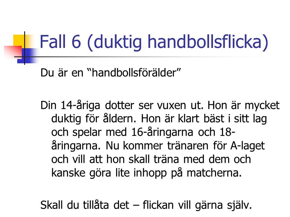 Fall 6 (duktig handbollsflicka)