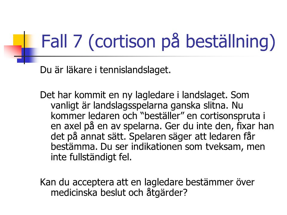 Fall 7 (cortison på beställning)