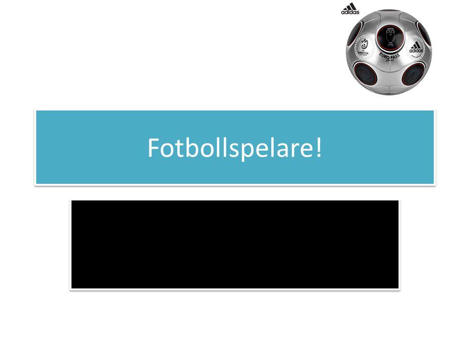 Fotbollspelare!