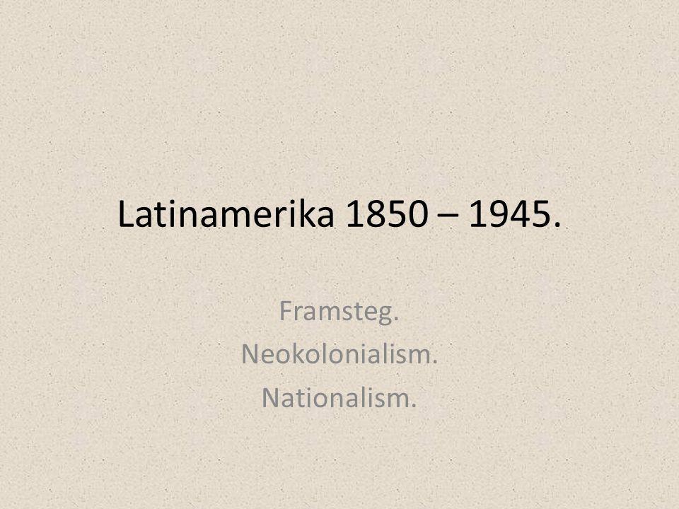 Framsteg. Neokolonialism. Nationalism.