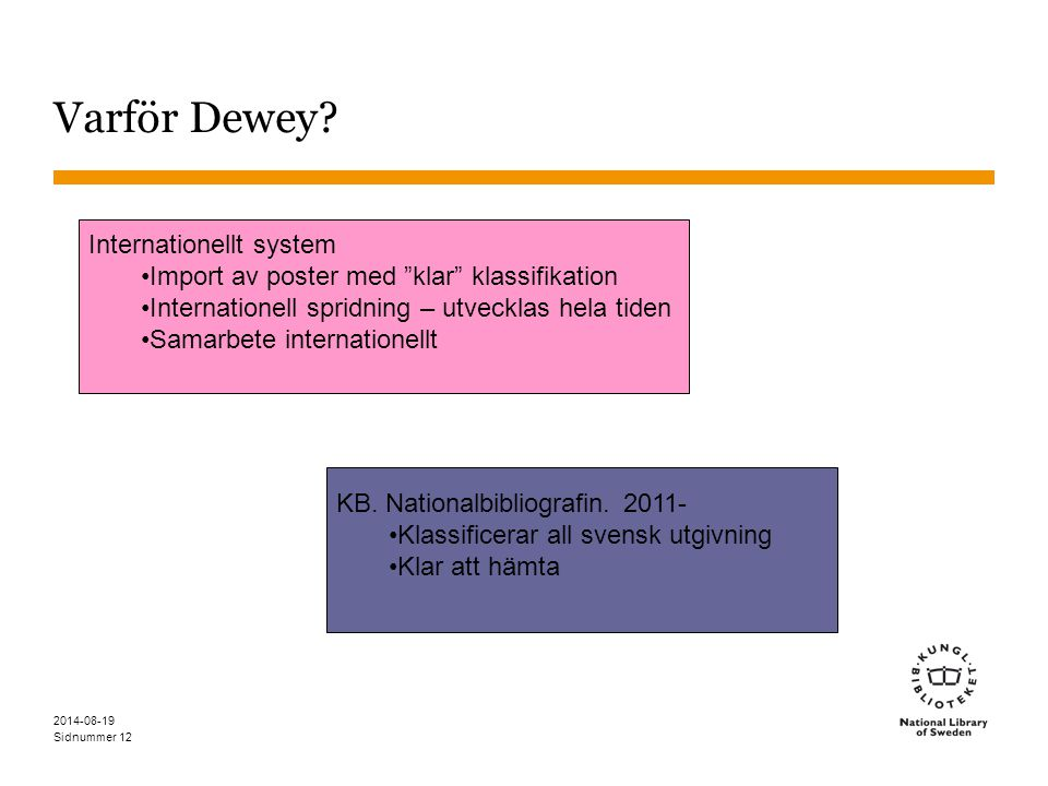 Varför Dewey Internationellt system