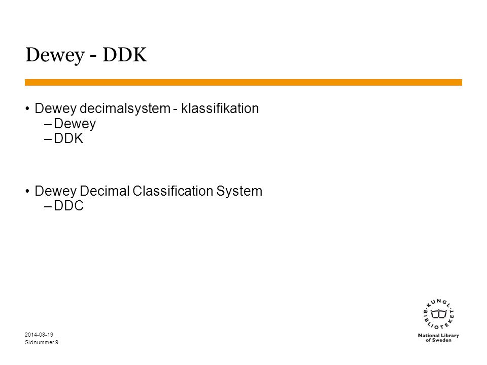 Dewey - DDK Dewey decimalsystem - klassifikation Dewey DDK