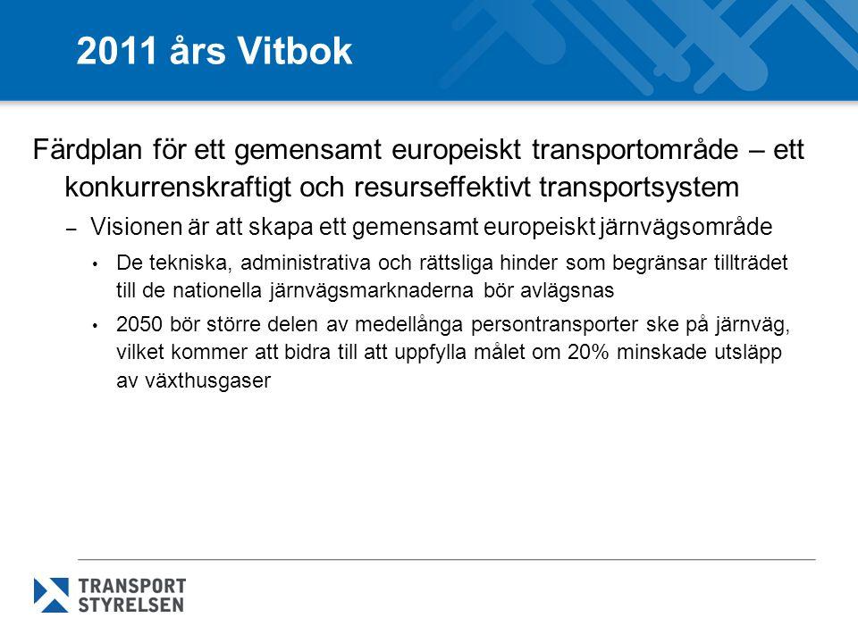 2011 års Vitbok Färdplan för ett gemensamt europeiskt transportområde – ett konkurrenskraftigt och resurseffektivt transportsystem.