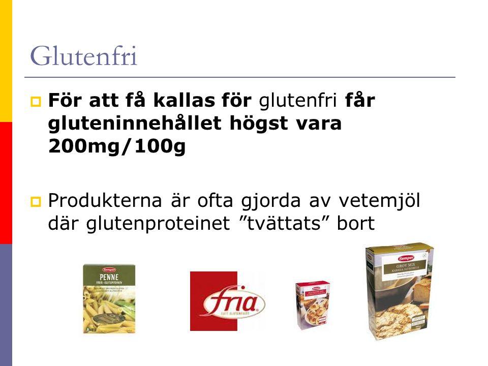 Glutenfri För att få kallas för glutenfri får gluteninnehållet högst vara 200mg/100g.