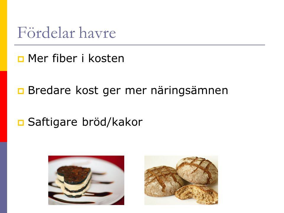 Fördelar havre Mer fiber i kosten Bredare kost ger mer näringsämnen