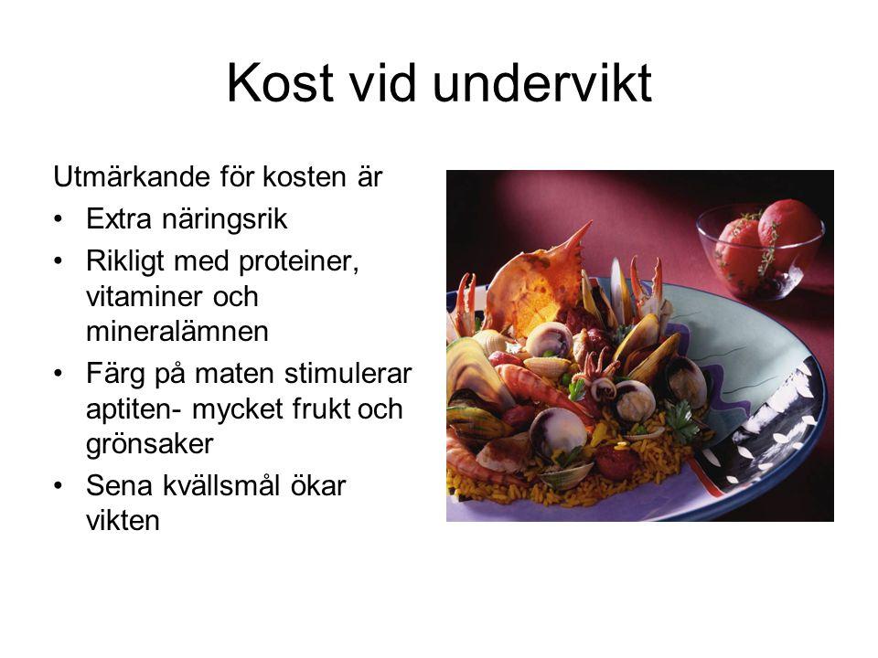 Kost vid undervikt Utmärkande för kosten är Extra näringsrik
