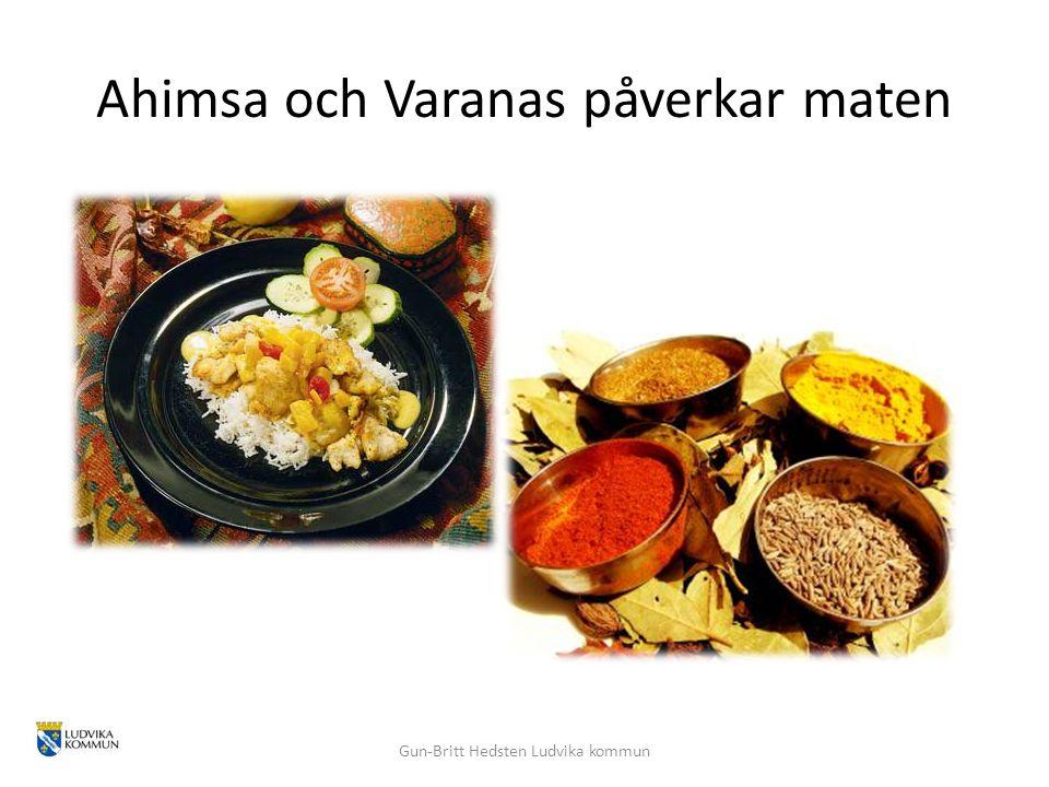 Ahimsa och Varanas påverkar maten