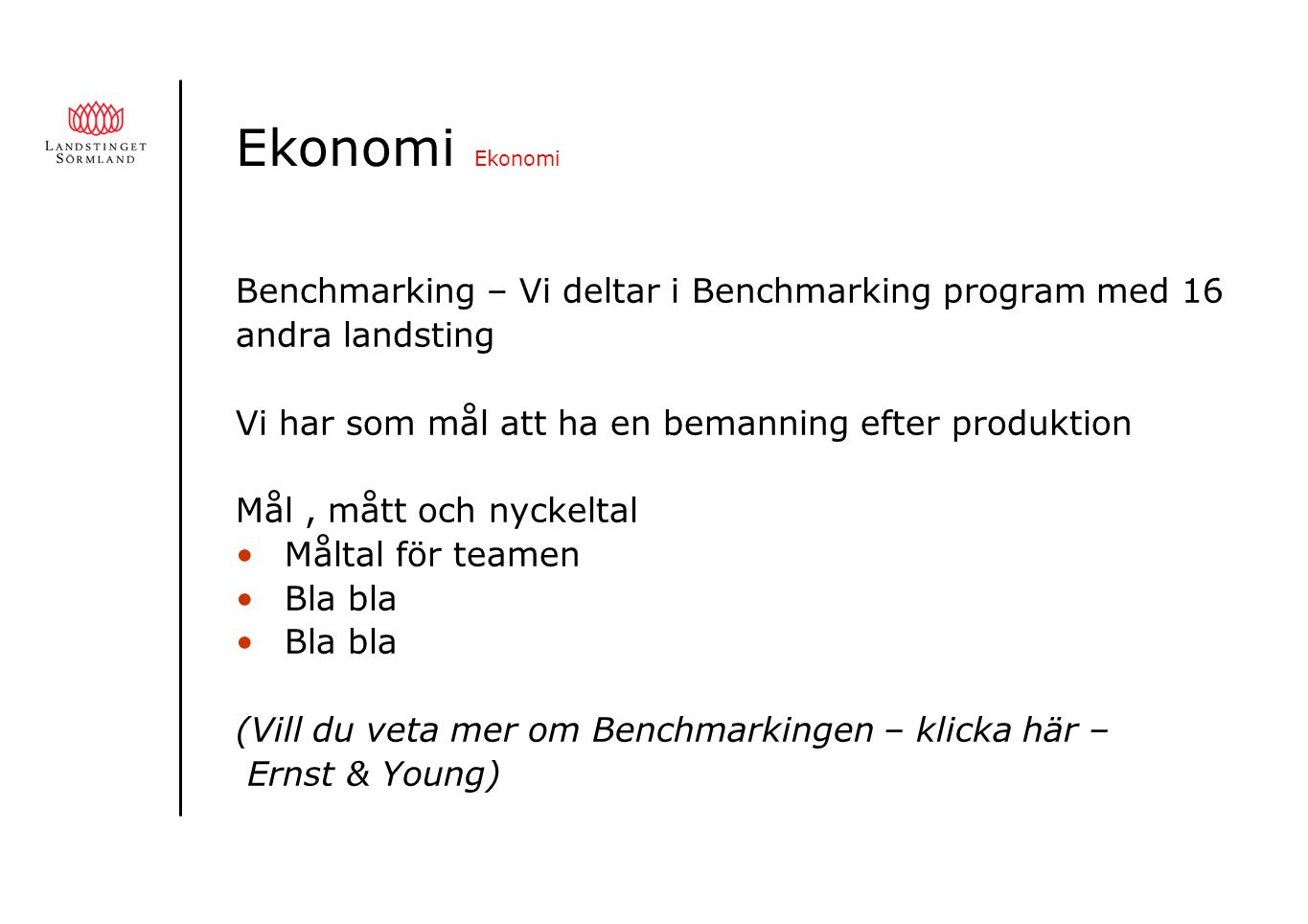 Ekonomi Ekonomi Benchmarking – Vi deltar i Benchmarking program med 16
