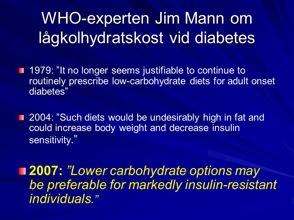 WHO-experten Jim Mann om lågkolhydratskost vid diabetes