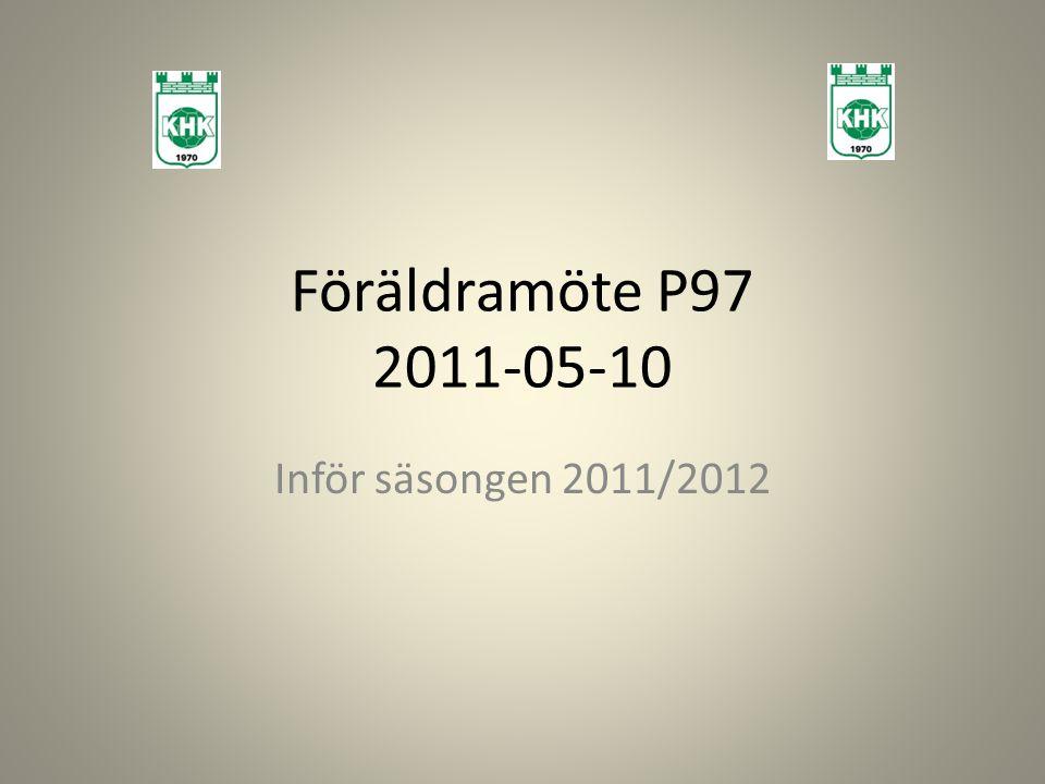 Föräldramöte P97 2011-05-10 Inför säsongen 2011/2012