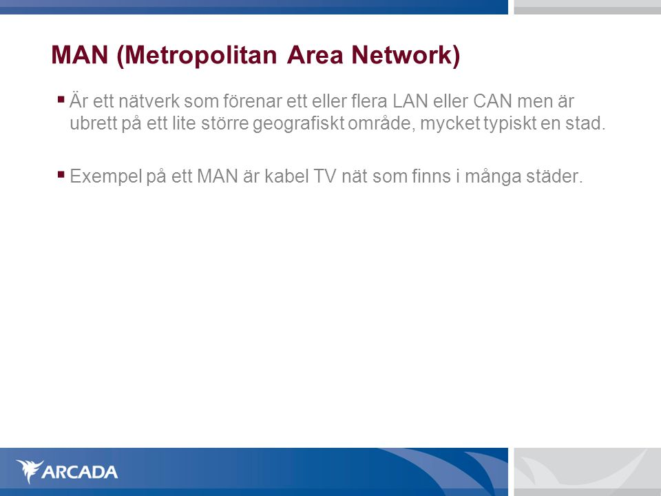 MAN (Metropolitan Area Network)‏