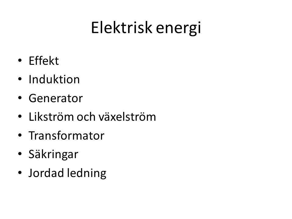 Elektrisk energi Effekt Induktion Generator Likström och växelström