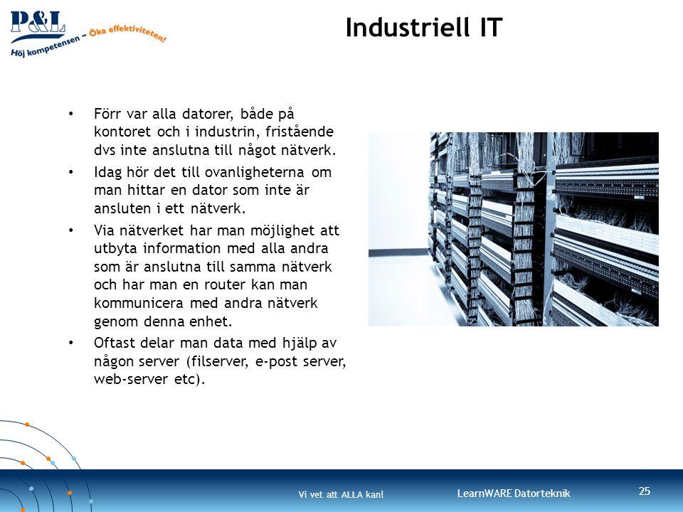 Industriell IT Förr var alla datorer, både på kontoret och i industrin, fristående dvs inte anslutna till något nätverk.