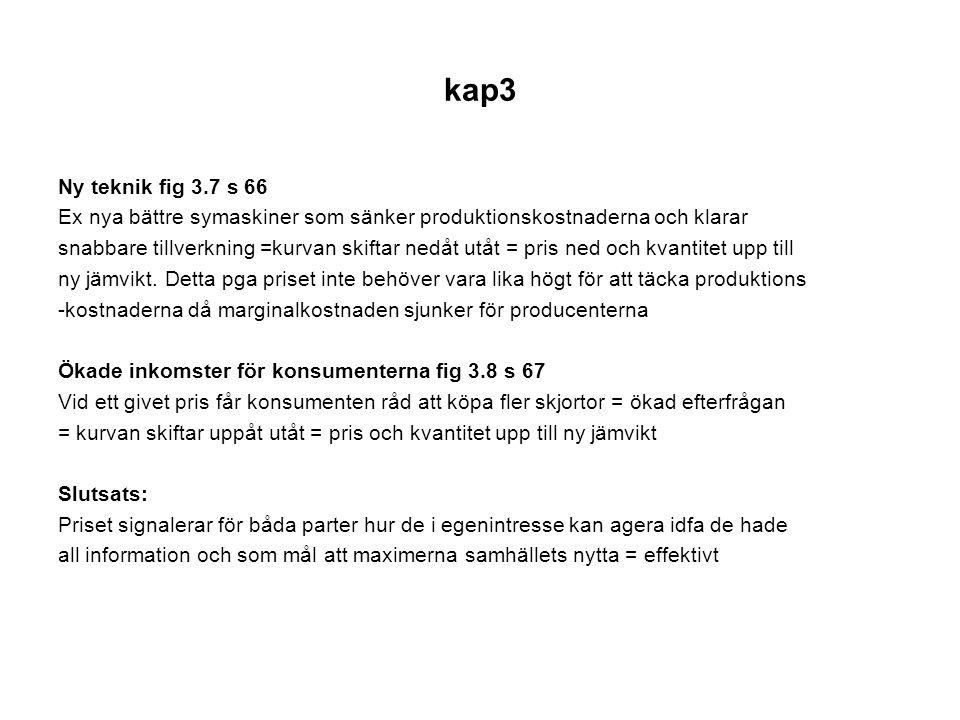 kap3 Ny teknik fig 3.7 s 66. Ex nya bättre symaskiner som sänker produktionskostnaderna och klarar.