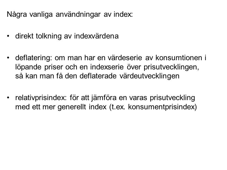 Några vanliga användningar av index:
