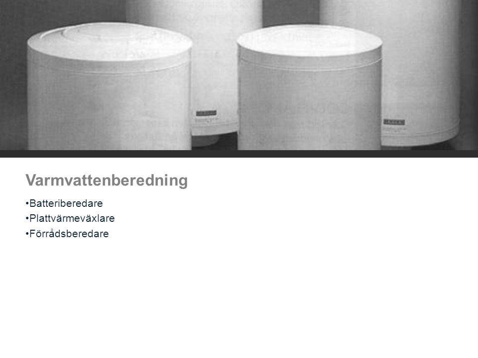 Varmvattenberedning Batteriberedare Plattvärmeväxlare Förrådsberedare
