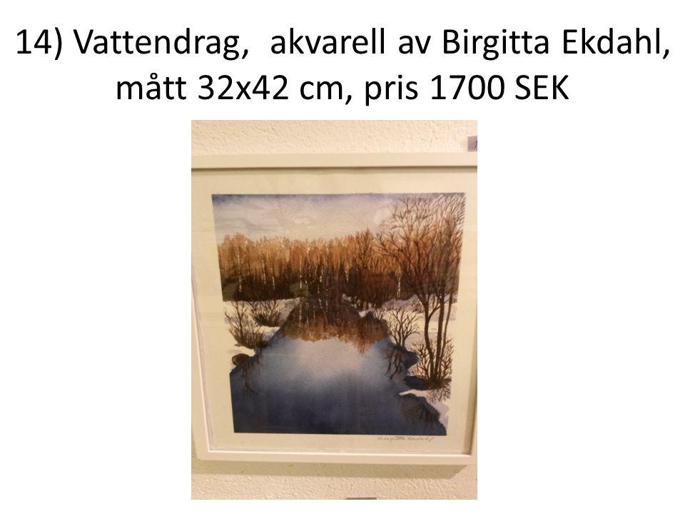 14) Vattendrag, akvarell av Birgitta Ekdahl, mått 32x42 cm, pris 1700 SEK