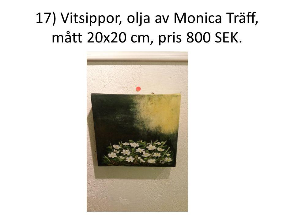 17) Vitsippor, olja av Monica Träff, mått 20x20 cm, pris 800 SEK.