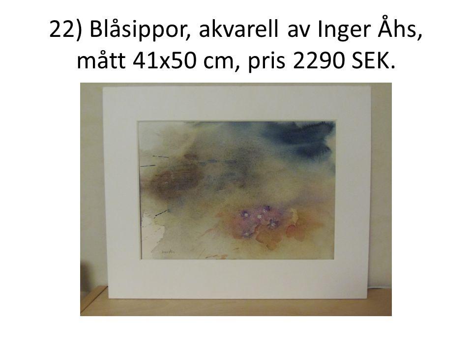 22) Blåsippor, akvarell av Inger Åhs, mått 41x50 cm, pris 2290 SEK.