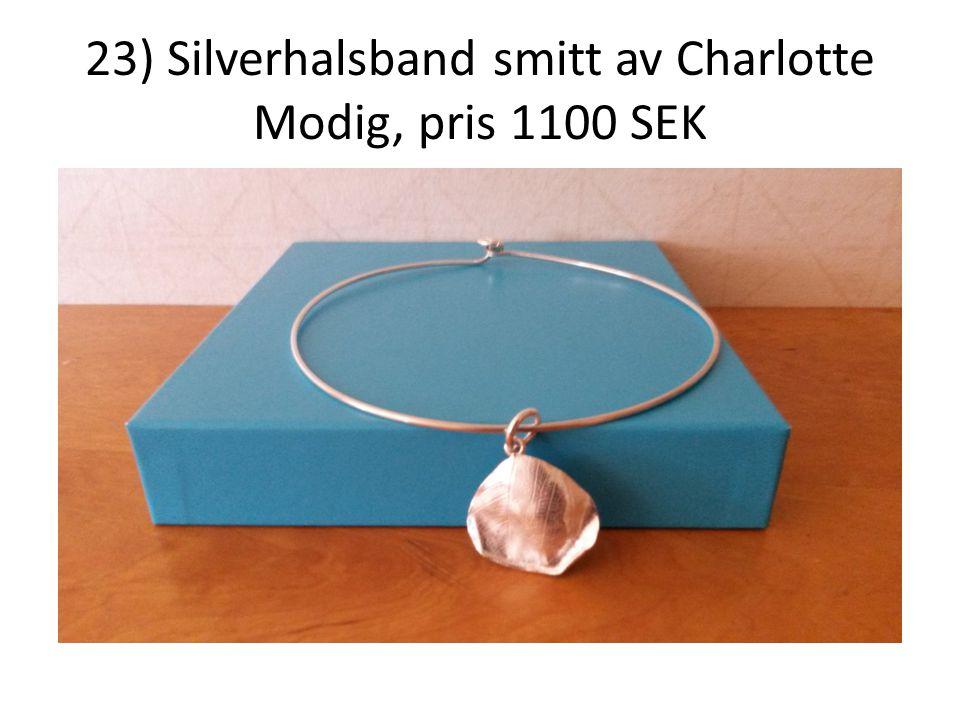 23) Silverhalsband smitt av Charlotte Modig, pris 1100 SEK