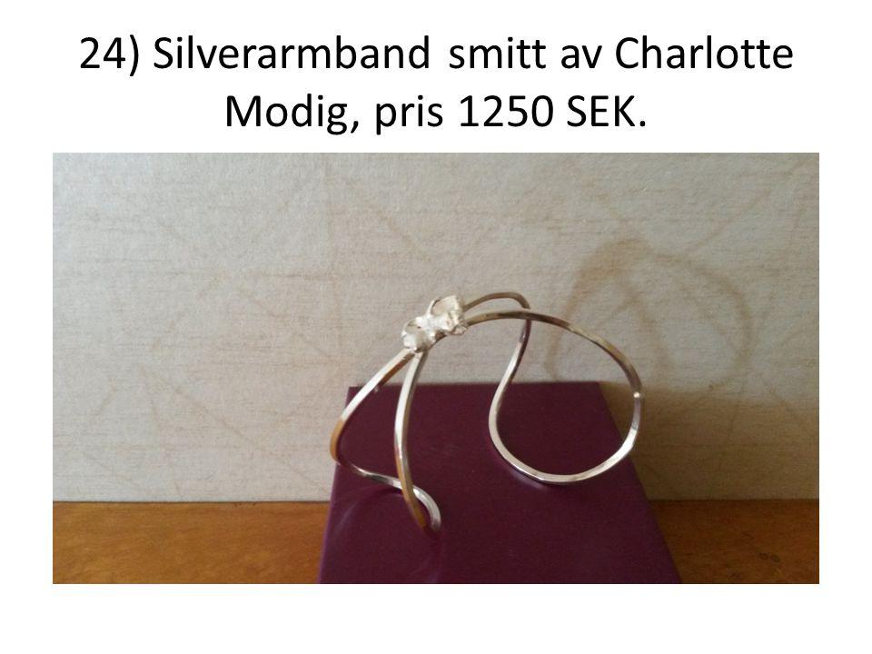 24) Silverarmband smitt av Charlotte Modig, pris 1250 SEK.