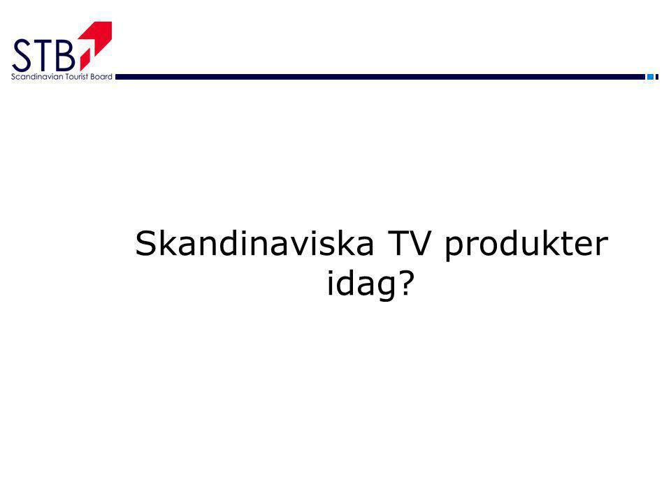 Skandinaviska TV produkter idag