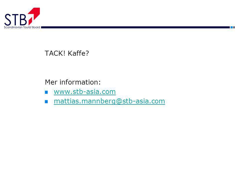 TACK! Kaffe Mer information: www.stb-asia.com mattias.mannberg@stb-asia.com