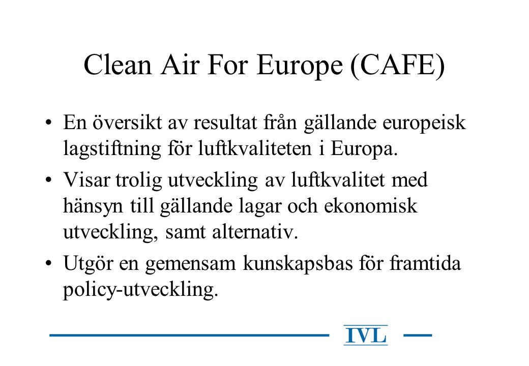 Clean Air For Europe (CAFE)