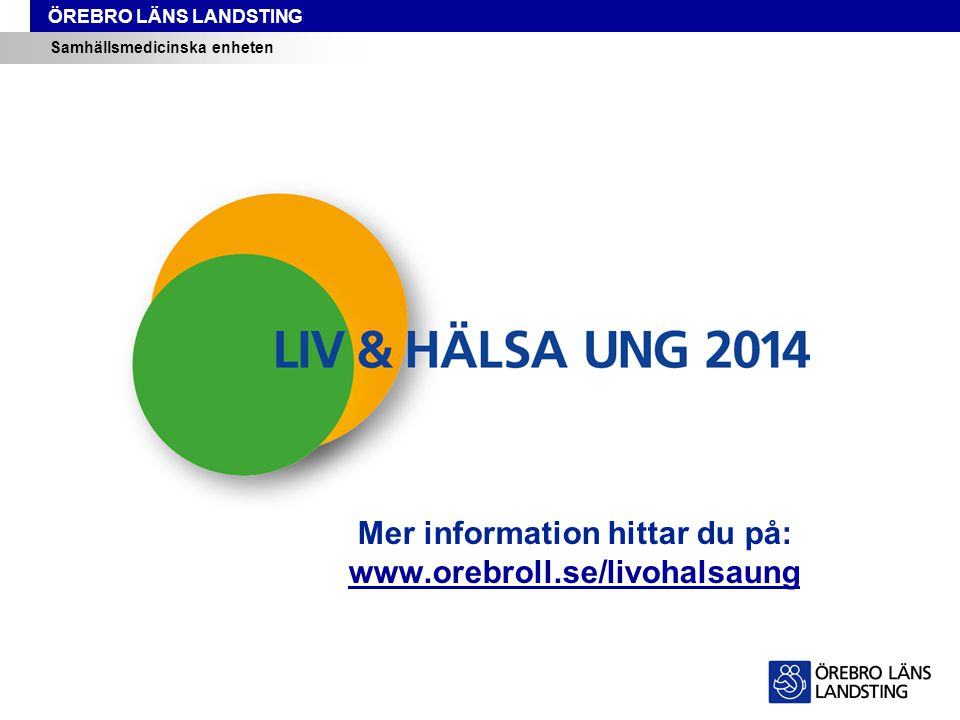 Mer information hittar du på: www.orebroll.se/livohalsaung