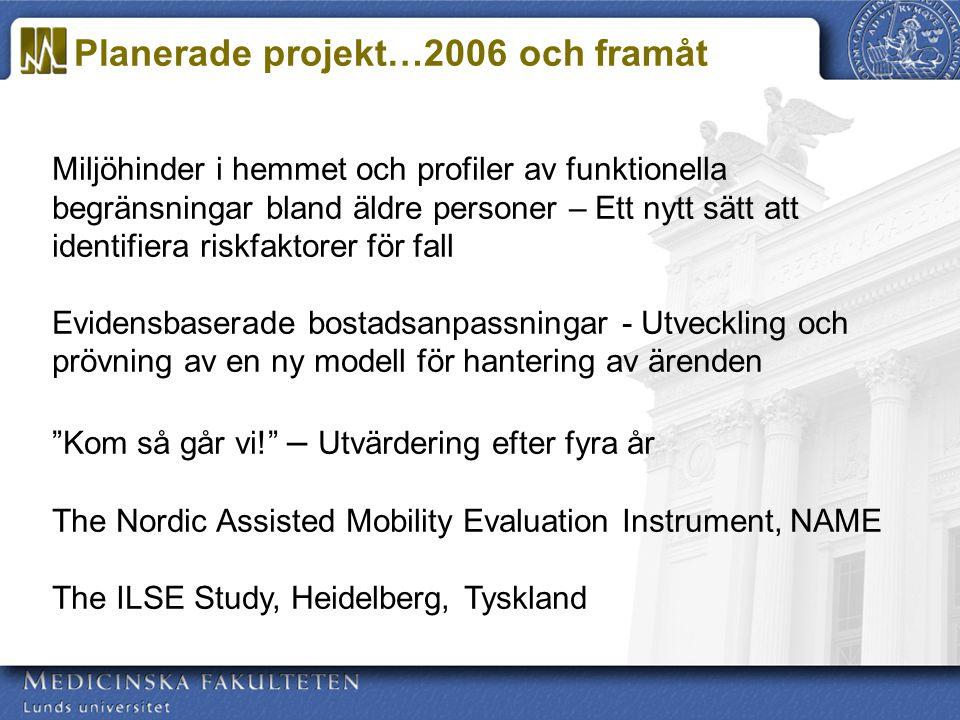 Planerade projekt…2006 och framåt