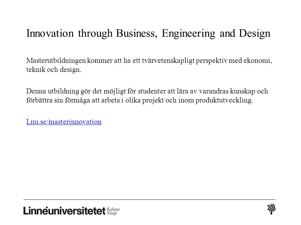 Innovation through Business, Engineering and Design
