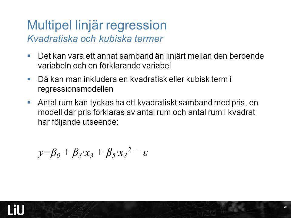 Multipel linjär regression Kvadratiska och kubiska termer