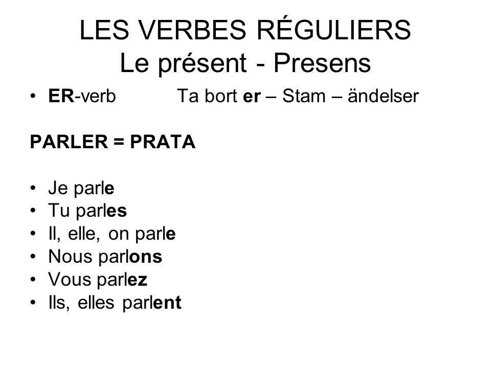 LES VERBES RÉGULIERS Le présent - Presens