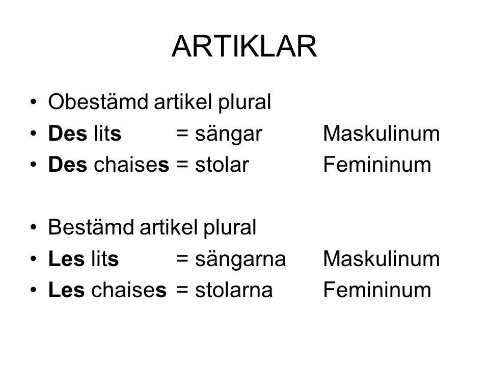 ARTIKLAR Obestämd artikel plural Des lits = sängar Maskulinum